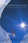 Snowboarding to Nirvana: A Novel - Frederick Lenz