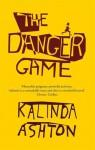 The Danger Game - Kalinda Ashton