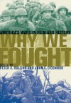 Why We Fought: America's Wars in Film and History - Peter C. Rollins, John E. O'Connor
