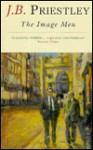 The Image Men - J.B. Priestley