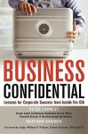 Business Confidential: Lessons for Corporate Success from Inside the CIA - Peter Earnest, Maryann Karinch