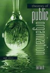 Theories of Public Organization - Robert B. Denhardt, Thomas Catlaw