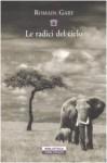 Le radici del cielo - Romain Gary