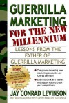 Guerrilla Marketing for the New Millennium: Lessons from the Father of Guerrilla Marketing - Jay Conrad Levinson