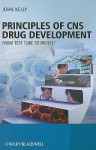 Principles of CNS Drug Development: From Test Tube to Patient - John Kelly
