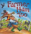 Farmer Ham Too - Alec Sillifant