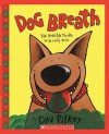 Dog Breath!: The Horrible Trouble with Hally Tosis - Dav Pilkey