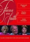 Faces on Faith: Desmond Tutu, Parker Palmer, Adele Gonzales - Abingdon Press