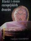 Blaski i cienie europejskich dworów - Tadeusz M. Pasierbiński