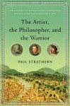 The Artist, the Philosopher, and the Warrior: Three Renaissance Lives - Paul Strathern