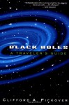 Black Holes: A Traveler's Guide - Clifford A. Pickover