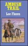 Ambush Trail - Lee Floren