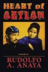Heart of Aztlan - Rudolfo Anaya