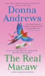 The Real Macaw: A Meg Langslow Mystery - Donna Andrews