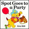 Spot Goes to a Party - Eric Hill