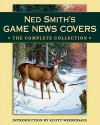 Ned Smith's Game News Covers: The Complete Collection - Scott Weidensaul