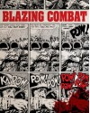Blazing Combat - Archie Goodwin, Frank Frazetta, Wallace Wood, John Severin, Alex Toth, Al Williamson, Russ Heath, Reed Crandall, Gene Colan, James Warren, John Oda, Michael Catron