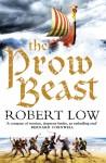 The Prow Beast (The Oathsworn Series, Book 4) - Robert Low