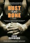 Rust and Bone - Craig Davidson