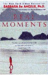 Real Moments: Discover the Secret for True Happiness - Barbara De Angelis