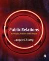 Public Relations: Concepts, Practice and Critique - Jacquie L'Etang