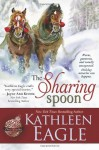The Sharing Spoon - Kathleen Eagle