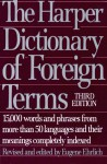 The Harper Dictionary of Foreign Terms: Based on the Original Edition by C.O. Sylvester Mawson - Eugene Ehrlich