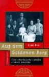 Auf dem Goldenen Berg: Eine chinesische Familie erobert Amerika - Lisa See