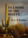 Fillmore To The Rescue - L.T. Fawkes
