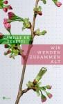 Wir Werden Zusammen Alt - Camille de Peretti, Hinrich Schmidt-Henkel