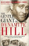The Gentle Giant of Dynamite Hill: The Untold Story of Arthur Shores and His Family's Fight for Civil Rights - Helen Shores Lee, Barbara Sylvia Shores, Denise George