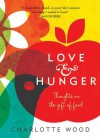 Love and Hunger: Thoughts on the gift of food - Charlotte Wood