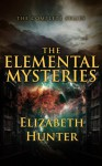 The Elemental Mysteries: Complete Series - Elizabeth Hunter