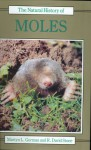 The Natural History of Moles - Martyn L. Gorman