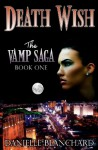 Death Wish: Book I (The Vamp Saga) - Elle Chardou