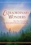 Mysterious Ways: Extraordinary Wonders - Guideposts Books
