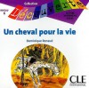 Un cheval pour la vie (Collection Decouverte: Niveau 6) (French Edition) - Dominique Renaud
