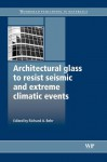 Architectural glass to resist seismic and extreme climatic events - Richard Behr