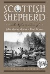 Scottish Shepherd: The Life and Times of John Murray Murdoch, Utah Pioneer - Kenneth W. Merrell