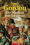 Der Medicus von Saragossa: Roman - Noah Gordon, Klaus Berr