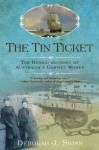 The Tin Ticket: The Heroic Journey of Australia's Convict Women - Deborah J. Swiss