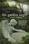 The Garden Angel - Mindy Friddle