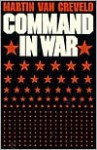 Command in War - Martin van Creveld