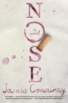 Nose: A Novel - James Conaway