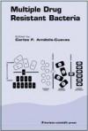 Multiple Drug Resistant Bacteria - Carlos F. Amabile-Cuevas