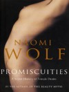 Promiscuities - Naomi Wolf
