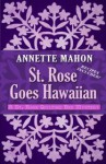 St. Rose Goes Hawaiian - Annette Mahon