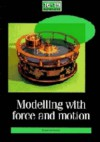 Modelling with Force and Motion - Charles Snape, School Mathematics Project, Heather Scott