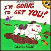I'm Going to Get You! - Mavis Smith