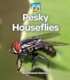 Pesky Houseflies - Mary Elizabeth Salzmann, Diane Craig